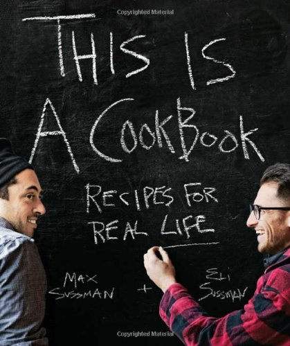 Max Sussman This Is A Cookbook Recipes For Real Life