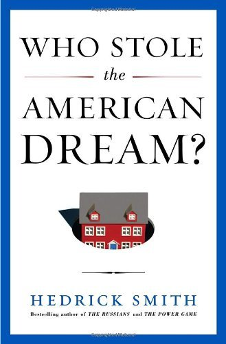 Hedrick Smith Who Stole The American Dream?