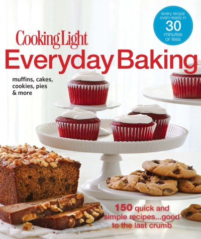 Editors Of Cooking Light Magazine Everyday Baking