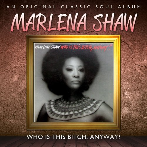 Marlena Shaw Who Is This Bitch Anyway? Import Gbr