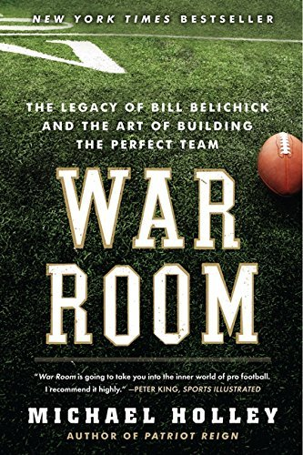 Michael Holley War Room The Legacy Of Bill Belichick And The Art Of Build