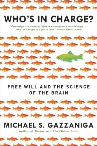 Michael S. Gazzaniga Who's In Charge? Free Will And The Science Of The Brain