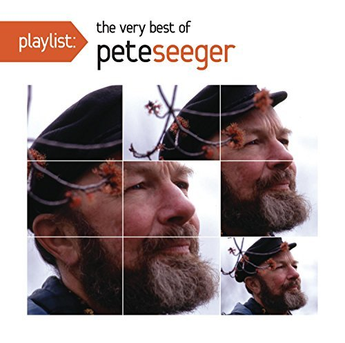 Pete Seeger Playlist The Very Best Of Pet
