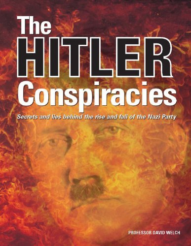 David Welch The Hitler Conspiracies Secrets And Lies Behind The Rise And Fall Of The