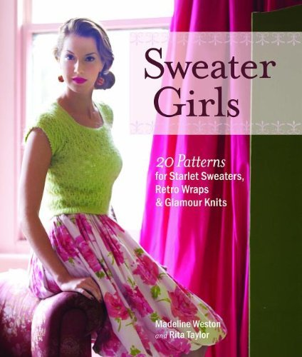 Madeline Weston Sweater Girls 20 Patterns For Starlet Sweaters Retro Wraps & G