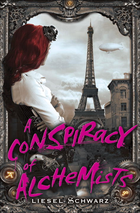Liesel Schwarz A Conspiracy Of Alchemists Conspiracy Of Alchemists A
