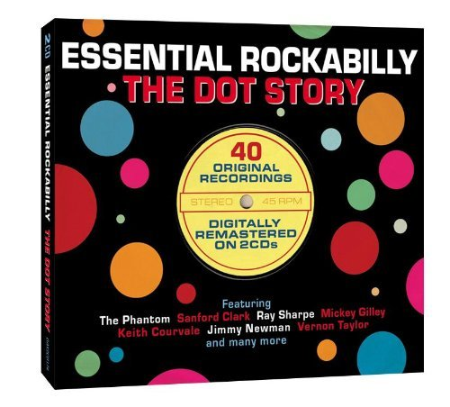 Essential Rockabilly The Dot S Essential Rockabilly The Dot S Import Gbr 2 CD