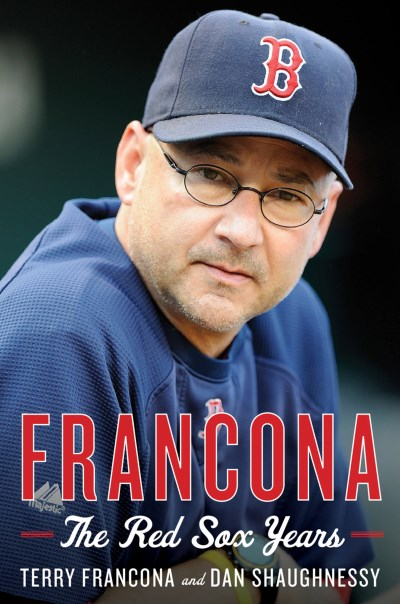 Terry Francona Francona The Red Sox Years