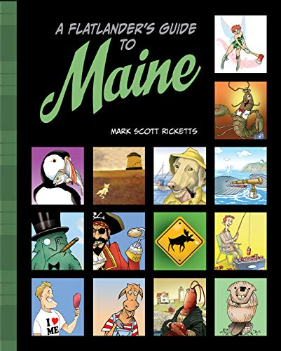 Mark Scott Ricketts A Flatlander's Guide To Maine