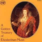 Golden Treasury Of Elizabethan Music Golden Treasury Of Elizabethan Music