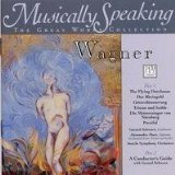 R. Wagner Musically Speaking The Great Works Coll