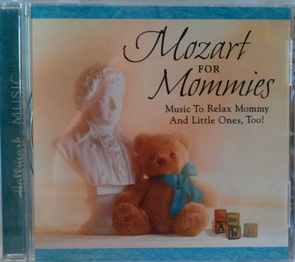 Mozart For Mommies Music To Relax Mommy & Litt