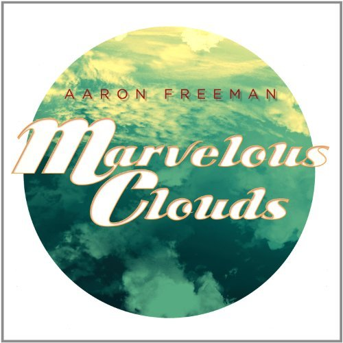 Aaron Freeman Marvelous Clouds