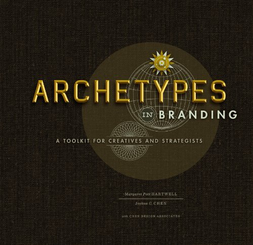 Margaret Hartwell Archetypes In Branding A Toolkit For Creatives And Strategists