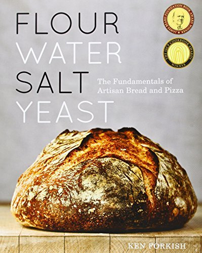 Ken Forkish Flour Water Salt Yeast The Fundamentals Of Artisan Bread And Pizza