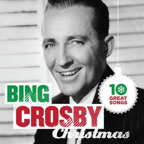 Bing Crosby 10 Great Christmas Songs