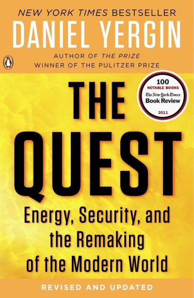 Daniel Yergin The Quest Energy Security And The Remaking Of The Modern Revised Update