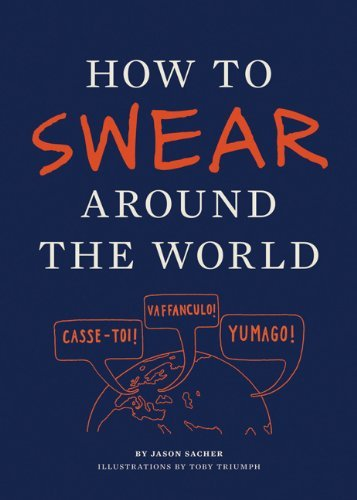 Jay Sacher How To Swear Around The World