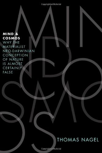 Thomas Nagel Mind And Cosmos Why The Materialist Neo Darwinian Conception Of N