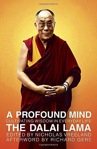 H H The Dalai Lama A Profound Mind Cultivating Wisdom In Everyday Life