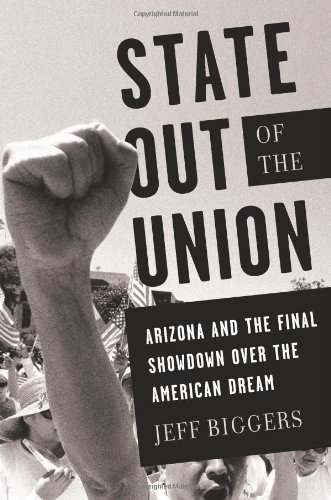 Jeff Biggers State Out Of The Union Arizona And The Final Showdown Over The American