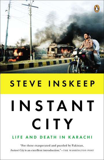 Steve Inskeep Instant City Life And Death In Karachi
