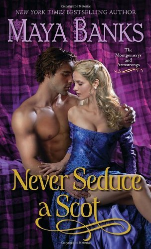 Maya Banks Never Seduce A Scot