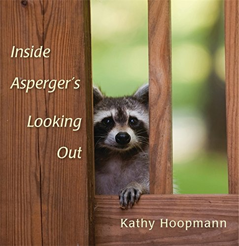 Kathy Hoopmann Inside Asperger's Looking Out