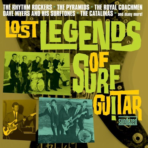 Lost Legends Of Surf Guitar Lost Legends Of Surf Guitar