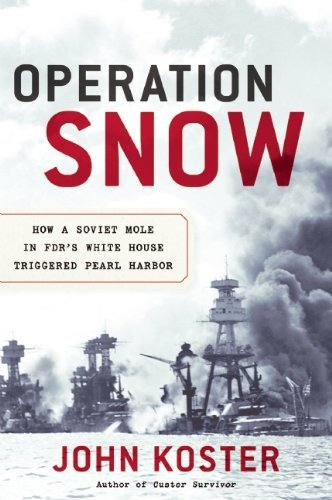 Koster John Operation Snow How A Soviet Mole In Fdr's White House Triggered