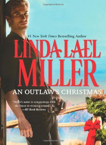 Linda Lael Miller An Outlaw's Christmas