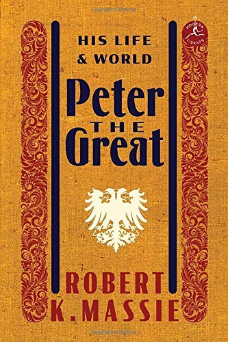 Robert K. Massie Peter The Great His Life And World