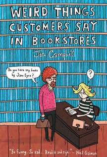 Jennifer Campbell Weird Things Customers Say In Bookstores