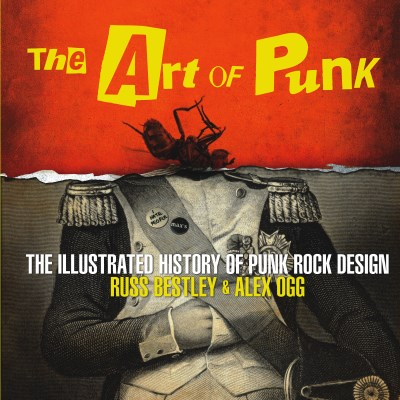 Russ Bestley The Art Of Punk The Illustrated History Of Punk Rock Design