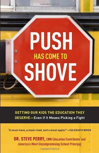 Steve Perry Push Has Come To Shove Getting Our Kids The Education They Deserve Even