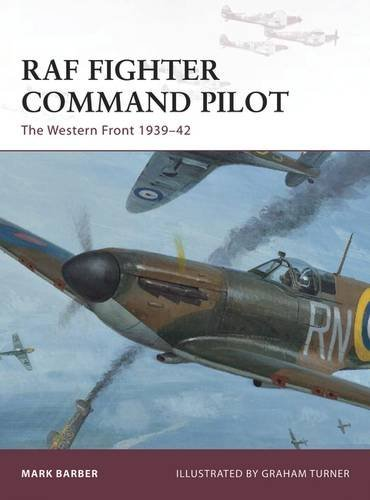 Mark Barber Raf Fighter Command Pilot The Western Front 1939 42