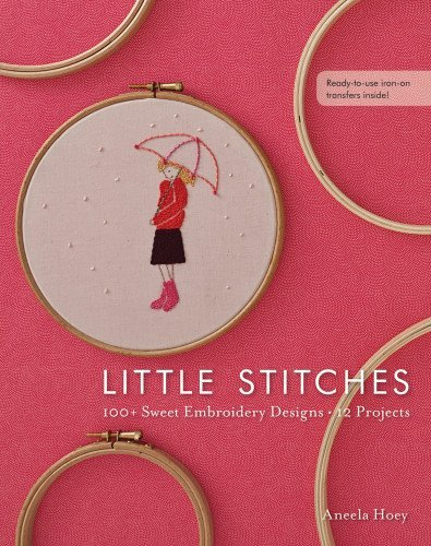 Aneela Hoey Little Stitches 100] Sweet Embroidery Designs 12 Projects