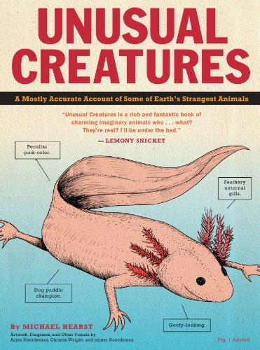 Michael Hearst Unusual Creatures A Mostly Accurate Account Of Some Of Earth's Stra