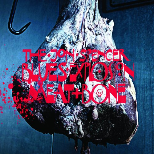 The Jon Spencer Blues Explosion Meat & Bone 180gm Vinyl Incl. Download Card