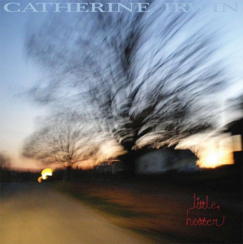 Catherine Irwin Little Heater