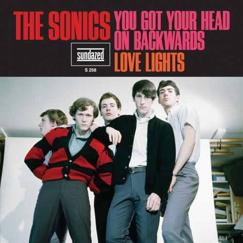 Sonics You Got Your Head On Backwards 7 Inch Single