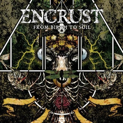 Encrust From Birth To Soil