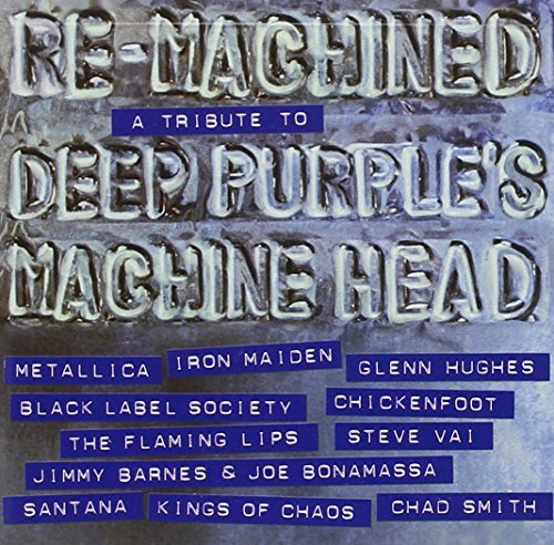 Re Machined Tribute To Deep Purple Re Machined Tribute To Deep Purple