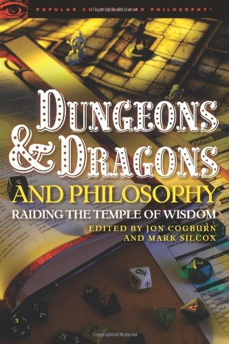 Jon Cogburn Dungeons And Dragons And Philosophy Raiding The Temple Of Wisdom