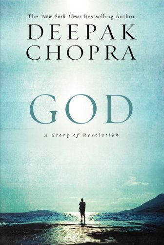 Deepak Chopra God A Story Of Revelation