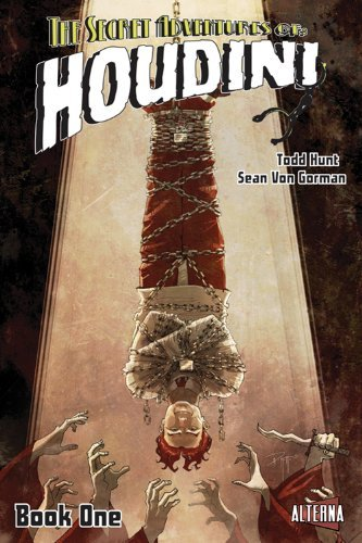 Todd Hunt The Secret Adventures Of Houdini Book One