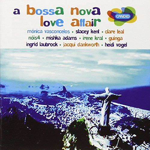Bossa Nova Love Affair Bossa Nova Love Affair