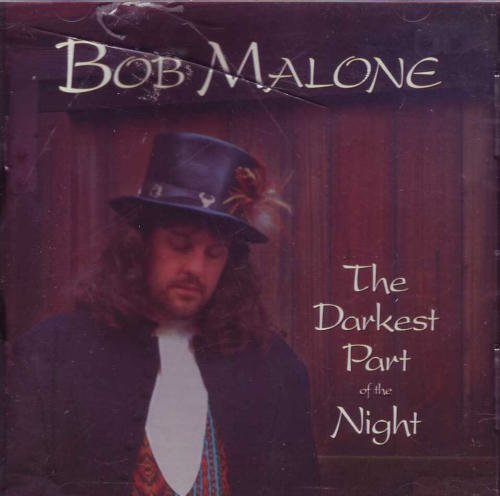 Bob Malone Darkest Part Of The Night