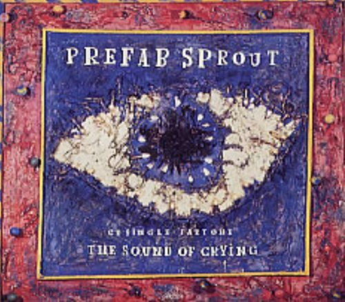 Prefab Sprout Sound Of Crying Part 1 & Part 2
