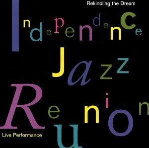 Independence Jazz Reunion Rekindling The Dream